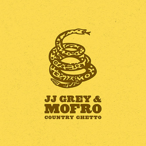 Country Ghetto by JJ Grey & Mofro