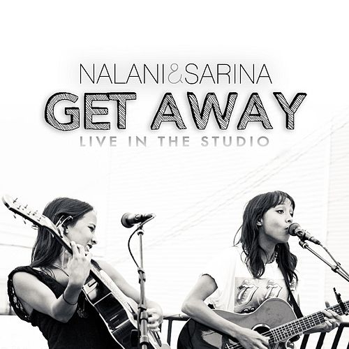 Get Away (Live in the Studio) by Nalani