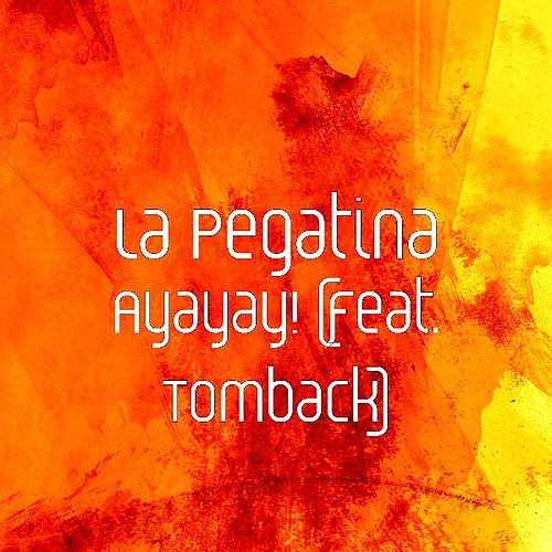 Ayayay! (feat. Tomback) de La Pegatina