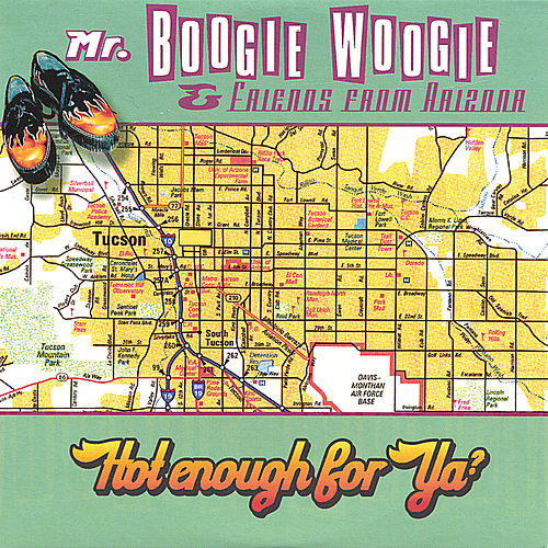 Hot Enough For Ya? de Mr. Boogie Woogie