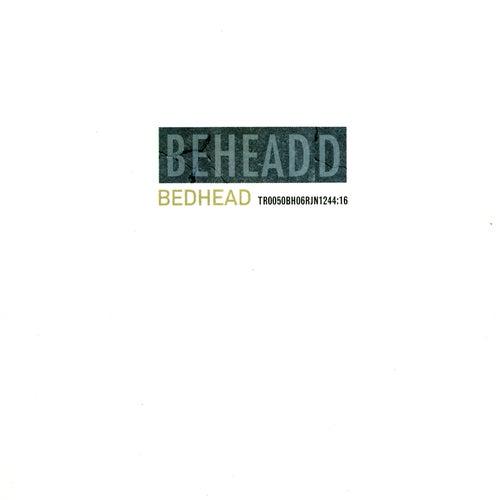 Beheaded de Bedhead