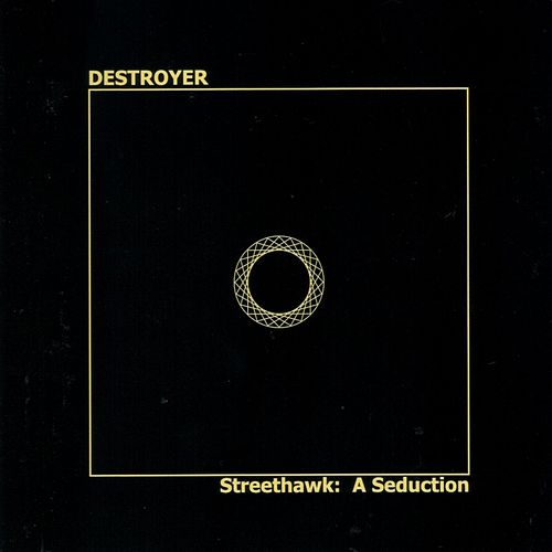 Streethawk: A Seduction by Destroyer