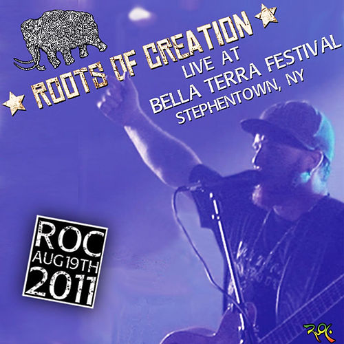 Live At Bella Terra Festival by Roots of Creation