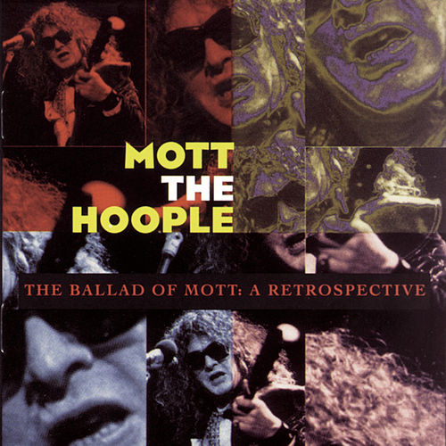 The Ballad Of Mott: A Retrospective von Mott the Hoople