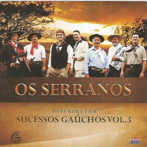 Sucessos Gaúchos, Vol. 3 de Os Serranos