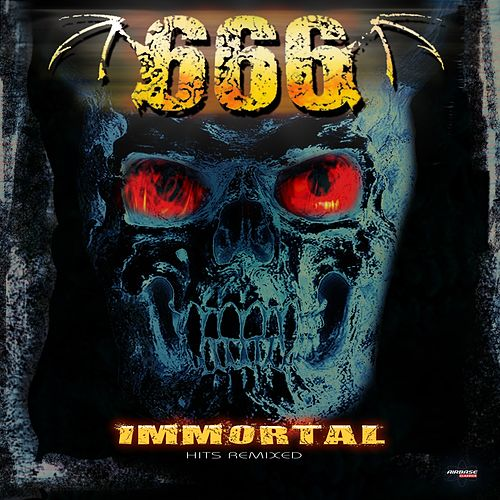 Immortal (Hits Remixed) by 666