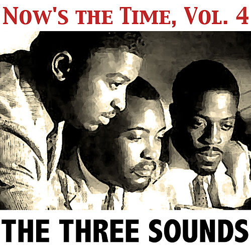 Now's the Time, Vol. 4 by The Three Sounds