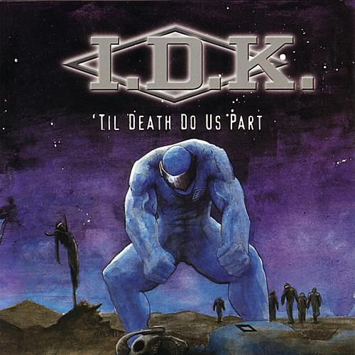Til Death Do Us Part by I.D.K.