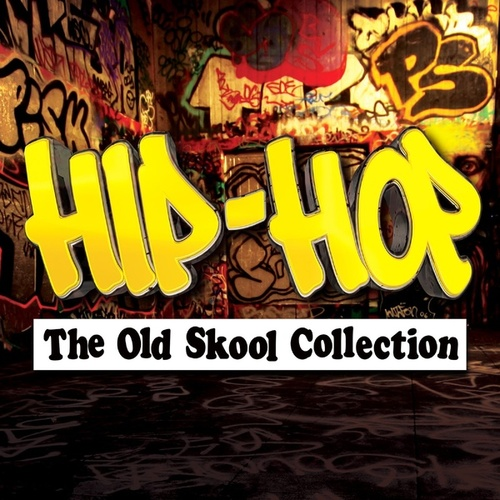 Hip-Hop - The Old Skool Collection by Various Artists