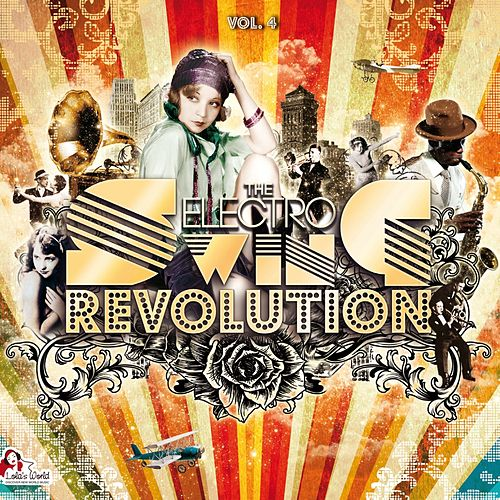 The Electro Swing Revolution, Vol. 4 von Various Artists