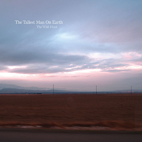 The Wild Hunt de The Tallest Man On Earth