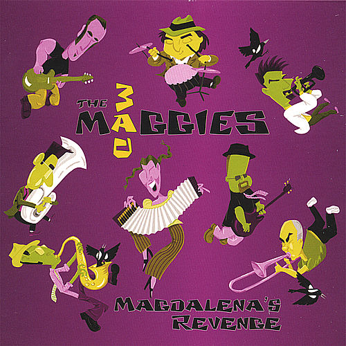 Magdalena's Revenge by the Mad Maggies