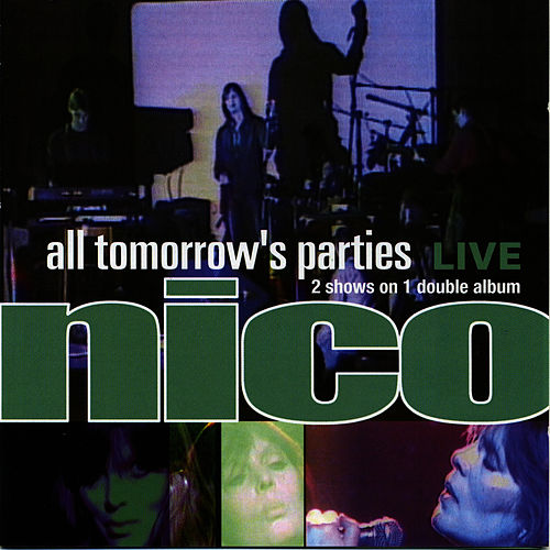 All Tomorrows Parties: Nico Live von Nico