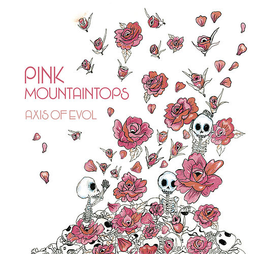 Axis of Evol by Pink Mountaintops