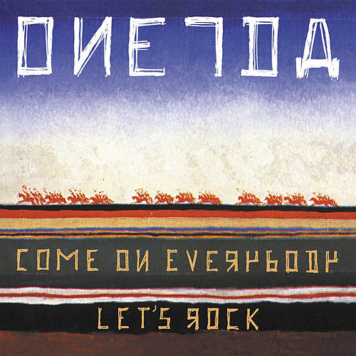 Come on Everybody Let's Rock de Oneida