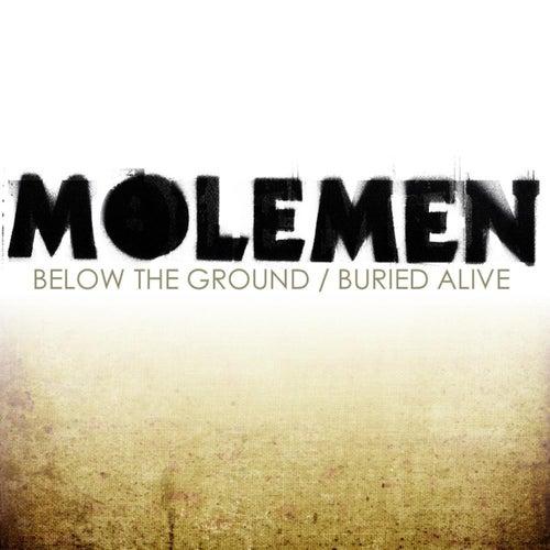 Below The Ground / Buried Alive by Molemen