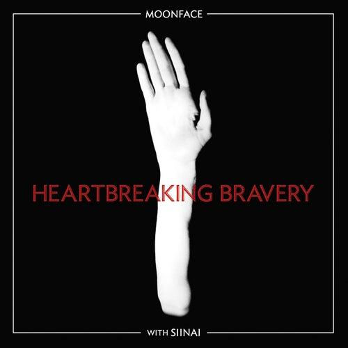 Heartbreaking Bravery by Moonface