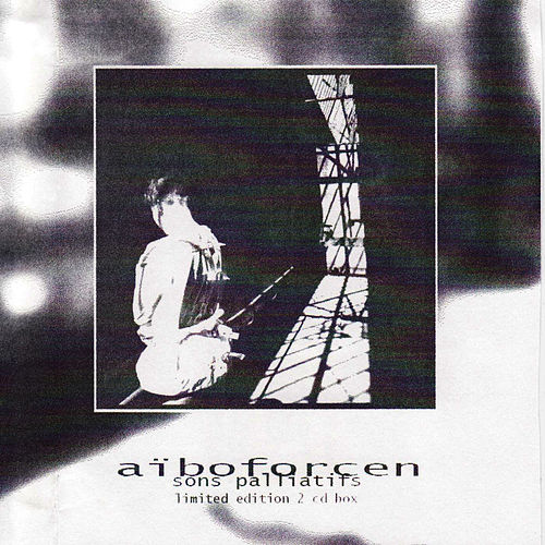 Sons Palliatifs (Limited Bonus Disc) de Aiboforcen