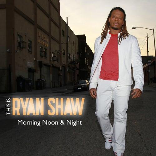 Morning Noon & Night de Ryan Shaw