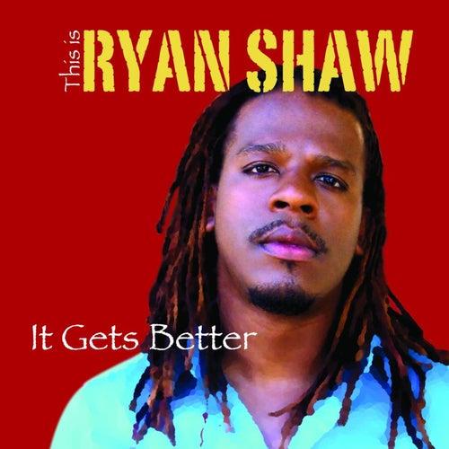 It Gets Better de Ryan Shaw