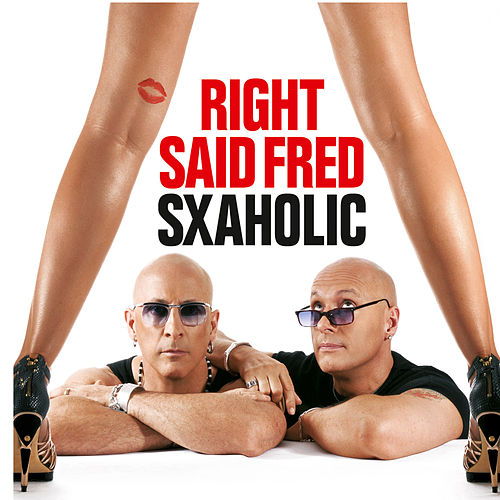 Sxaholic by Right Said Fred