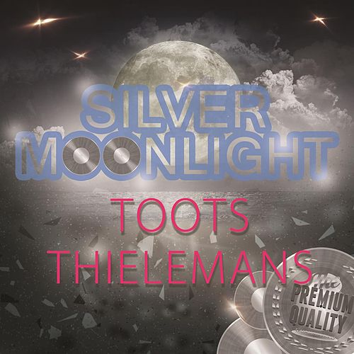 Silver Moonlight von Toots Thielemans