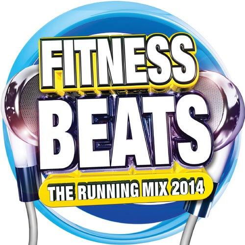 Fitness Beats (The Running Mix 2014) von Various Artists