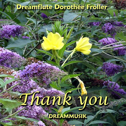 Thank You von Dreamflute Dorothée Fröller