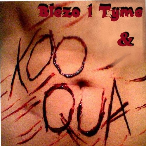 Blezo 1 Tyme and Koo Qua (feat. Blezo 1 Tyme) de Koo Qua