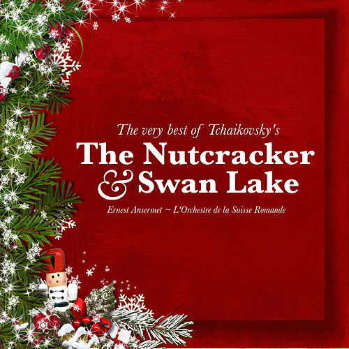 The Very Best of Tchaikovsky's The Nutcracker and Swan Lake von Various Artists