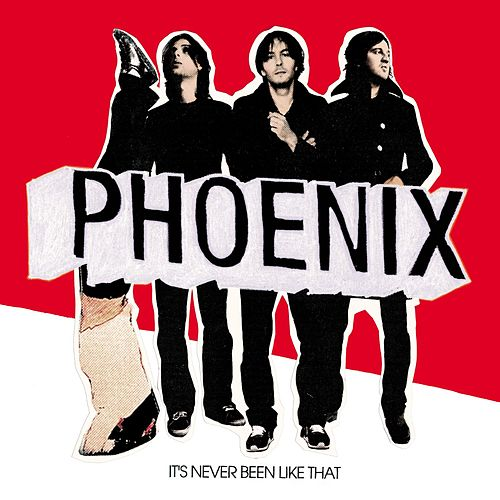 It's Never Been Like That de Phoenix