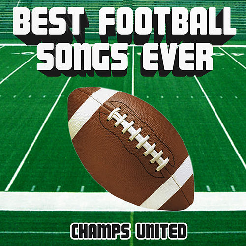 Best Football Songs Ever de Champs United