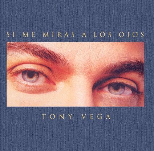 Si Me Miras A Los Ojos de Tony Vega