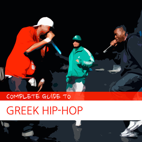 Complete Guide to Greek Hip Hop by Various Artists