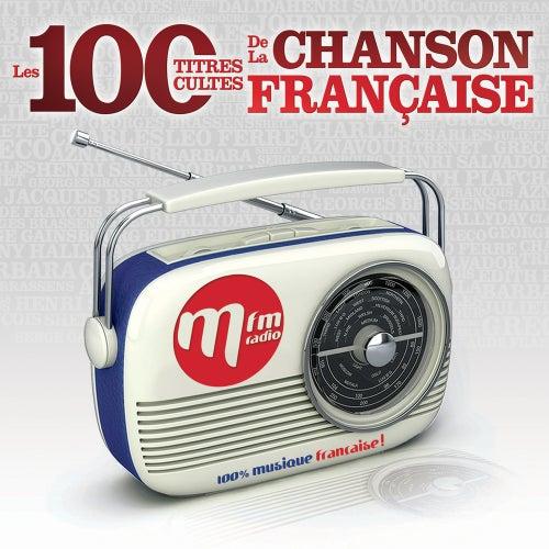 MFM Les 100 Titres Cultes de la Chanson Française von Various Artists