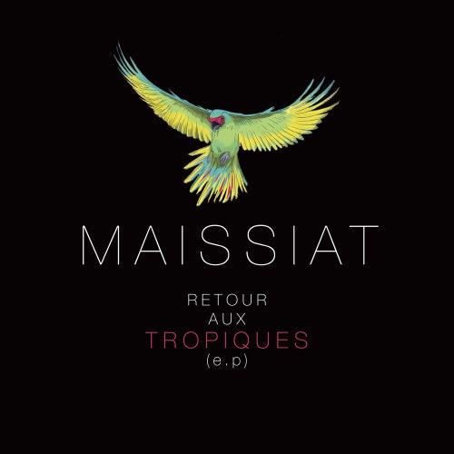 Retour aux tropiques - EP de Maissiat