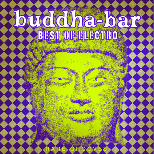 Buddha Bar Best of Electro : Rare Grooves by Various Artists