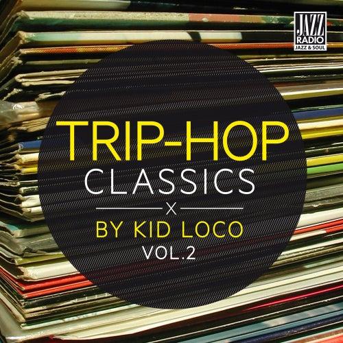 Trip Hop Classics By Kid Loco, Vol. 2 von Various Artists