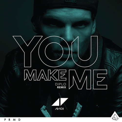 You Make Me (Diplo Remix) de Avicii
