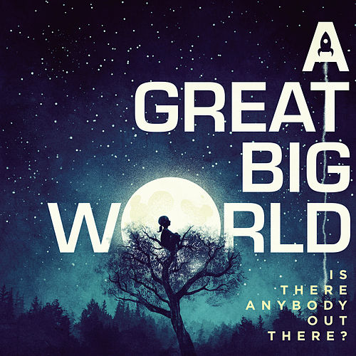 Is There Anybody Out There? di A Great Big World