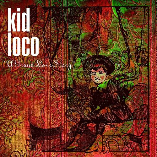 A Grand Love Story von Kid Loco