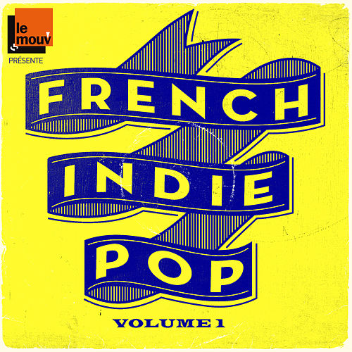 French Indie Pop Volume 1 by Le Mouv' de Various Artists