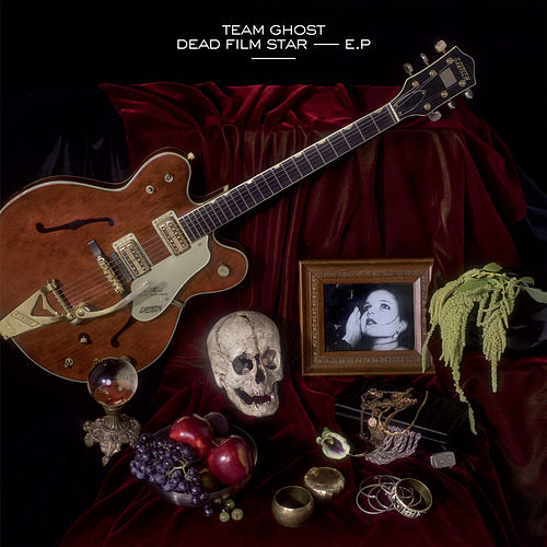 Dead Film Star - EP by Team Ghost