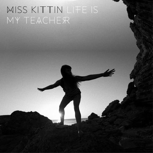 Life Is My Teacher - EP de Miss Kittin