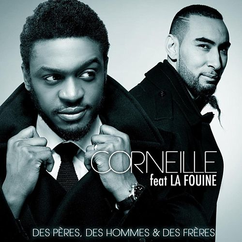 Des pères, des hommes et des frères (feat. La Fouine) - Single de Corneille