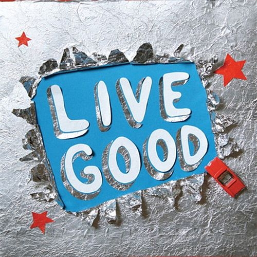 Live Good de Naive New Beaters