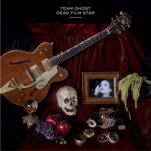 Dead Film Star - Single by Team Ghost