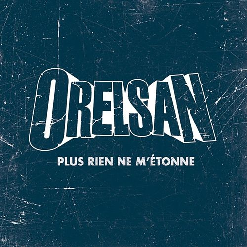 Plus rien ne m'étonne - single de Orelsan