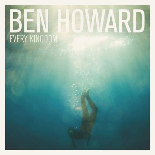 Every Kingdom von Ben Howard