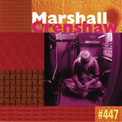 #447 by Marshall Crenshaw